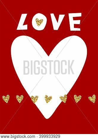 Valentines Day Glitter Greeting Card. White, Gold Hearts, Lettering Love On Red Background. Shiny Sp