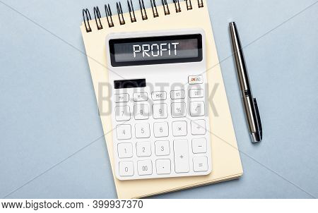 Profit Word On Calculator. Financial Business Concept.