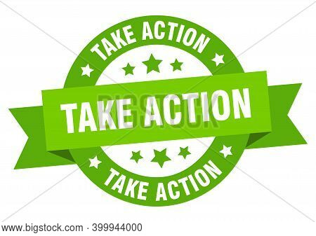 Take Action Round Ribbon Isolated Label. Take Action Sign