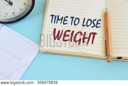 Time To Lose Weight Motivation Message Written In In Notebook.business Photo Showing Time To Lose We