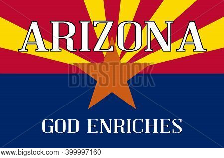 The State Flag Of The State Of Arizona With Motto