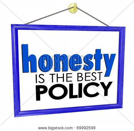 Honesty is the Best Policy words on a store or business sign building your reputation and trustworthiness among customers
