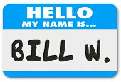 Hello My Name is Bill W words on a name tag or sticker to illustrate an anonymous program for helping you cover from addiction to drinking alcohol poster