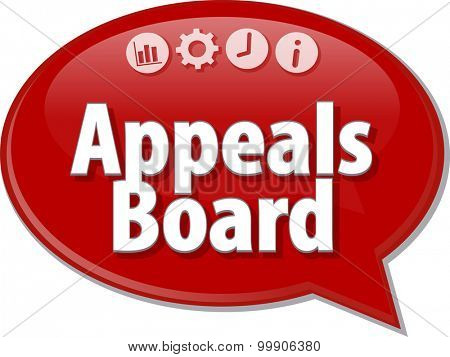 Speech bubble dialog illustration of business term saying Appeals board