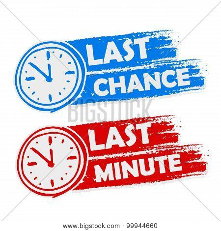 Last Chance And Last Minute With Clock Signs, Blue And Red Drawn Labels