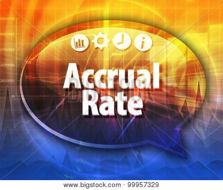 Speech bubble dialog illustration of business term saying Accrual rate