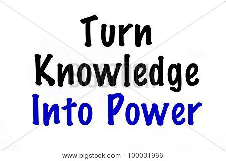 Turn Knowledge into Power