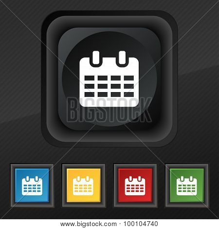 Calendar, Date Or Event Reminder   Icon Symbol. Set Of Five Colorful, Stylish Buttons On Black Textu