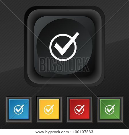 Check Mark, Tik  Icon Symbol. Set Of Five Colorful, Stylish Buttons On Black Texture For Your Design
