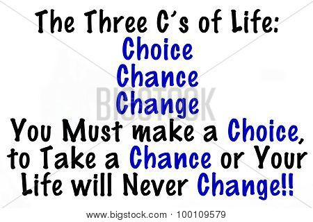 The Three C's of Life: Choice, Chance, and Change