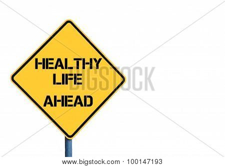 Yellow Roadsign With Healthy Life Ahead Message