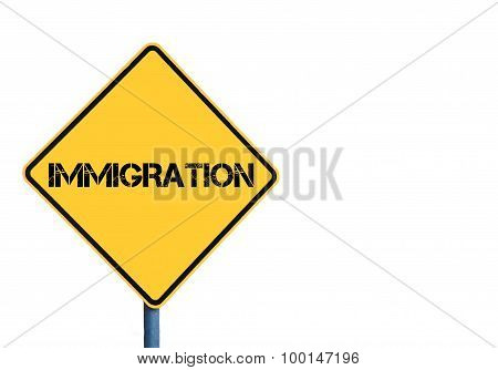 Yellow Roadsign With Immigration Message
