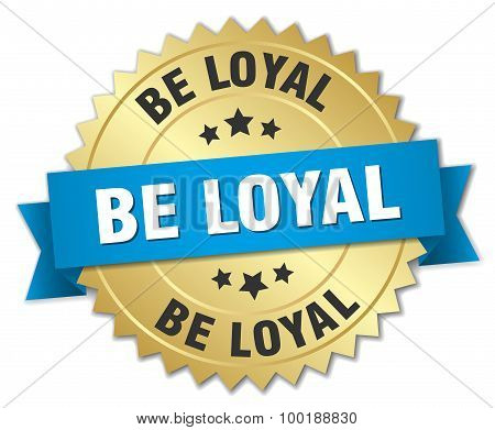 Be Loyal 3D Gold Badge With Blue Ribbon