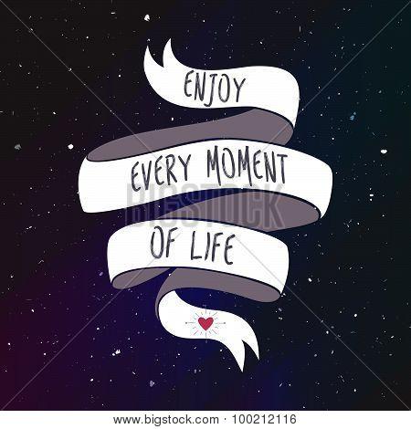 Enjoy every moment of life illustraton