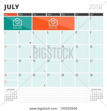 Calendar Planner 2016 Design Template With Place For Photos And Notes. July. Week Starts Sunday