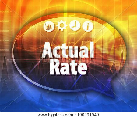 Speech bubble dialog illustration of business term saying Actual rate