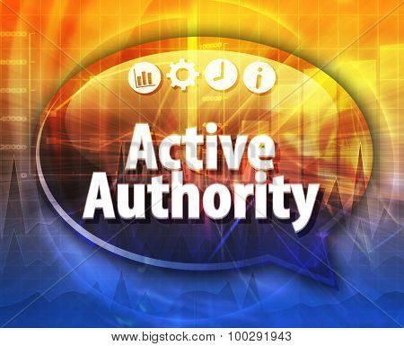 Speech bubble dialog illustration of business term saying Active authority