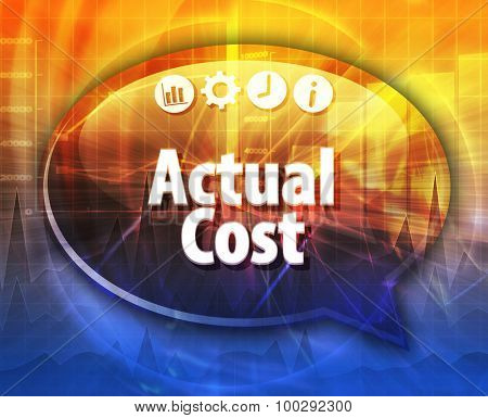 Speech bubble dialog illustration of business term saying Actual cost