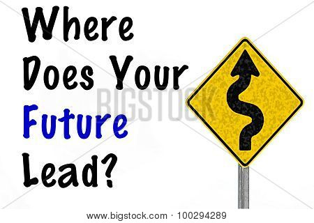 Where Does Your Future Lead?