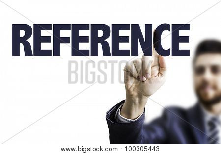 Business man pointing the text: Reference
