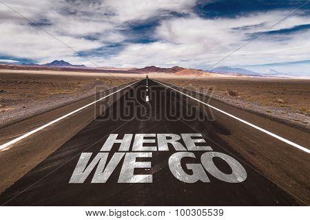 Here We Go written on desert road
