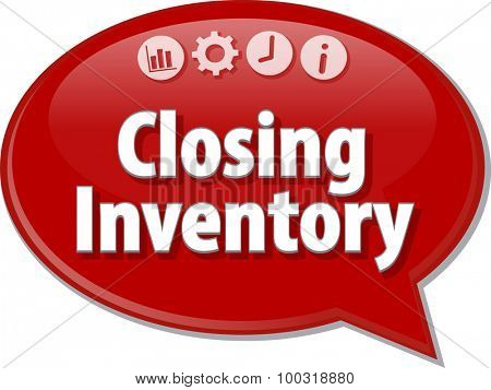 Speech bubble dialog illustration of business term saying Closing Inventory