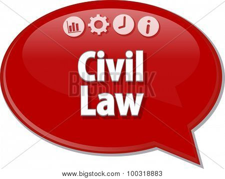 Speech bubble dialog illustration of business term saying Civil Law