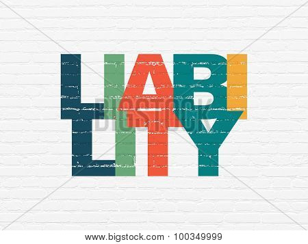 Insurance concept: Liability on wall background