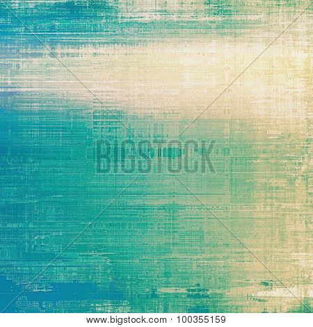 Old abstract texture with grunge stains. With different color patterns: yellow (beige); blue; cyan; green