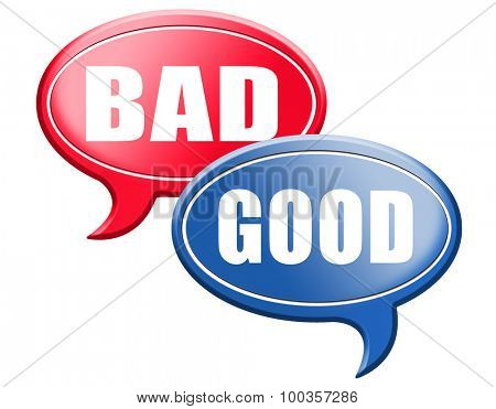 good bad a moral dilemma about values and principles right or wrong evil or honest ethics legal or illegal sign