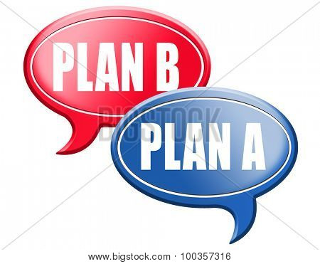 plan a plan b backup plan or alternative option
