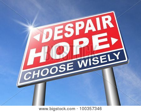 hope or despair hopeful hopeless lost losing faith or desperation