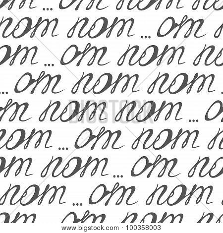 Seamless Pattern With Hand Lettering Signs Om Nom