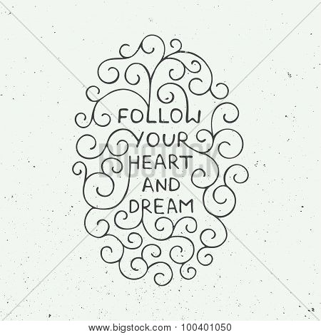 Follow your heart and dream on vintage background