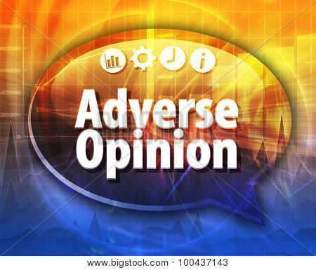 Speech bubble dialog illustration of business term saying Adverse opinion