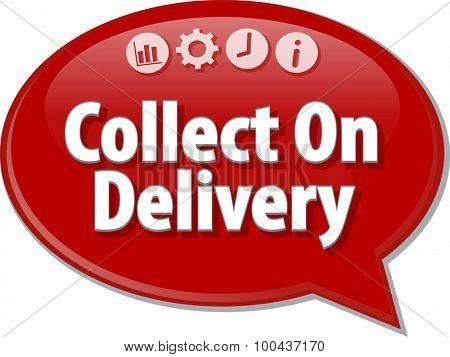 Speech bubble dialog illustration of business term saying Collect On Delivery