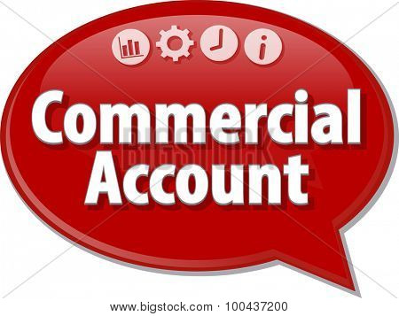 Speech bubble dialog illustration of business term saying Commercial Account
