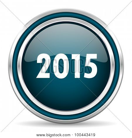 new year 2015 blue glossy web icon with double chrome border on white background with shadow