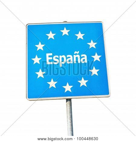 Border Sign Of Spain, Europe