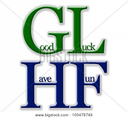 Text Good Luck, Have Fun - with GL HF super sized for acronyms - wishing a good, fun game for all players
