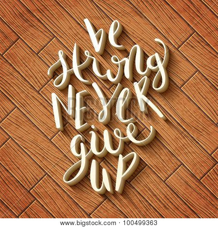 Be strong never give up