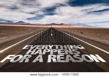 Everything Happens For a Reason written on desert road