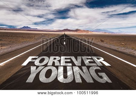 Forever Young written on desert road