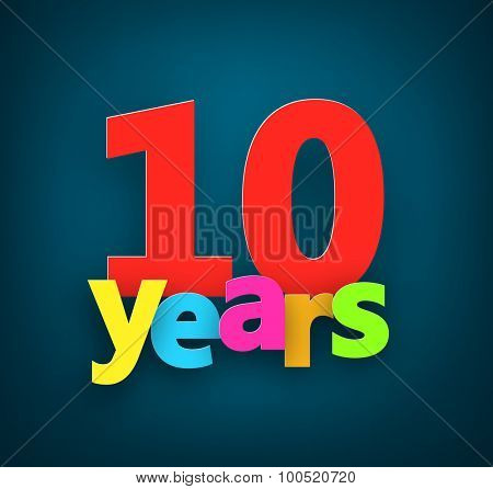 Ten years paper colorful sign over dark blue. Vector illustration.