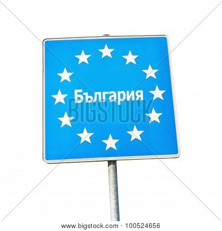 Border Sign Of Bulgaria, Europe