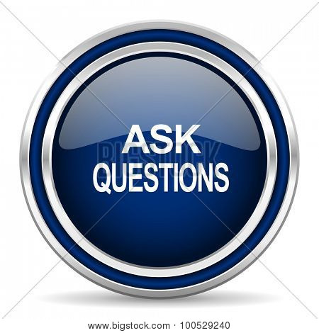 ask questions blue glossy web icon modern computer design with double metallic silver border on white background with shadow for web and mobile app round internet button for business usage