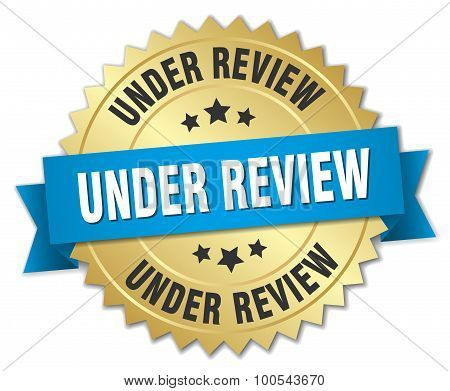 Under Review 3D Gold Badge With Blue Ribbon