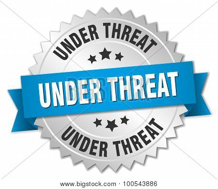Under Threat 3D Silver Badge With Blue Ribbon