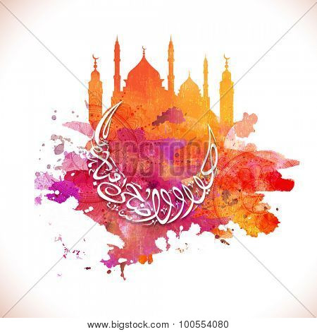Arabic Islamic calligraphy of text Eid-Ul-Adha Mubarak in crescent moon shape with Mosque made by colorful splash for Muslim community festival celebration.
