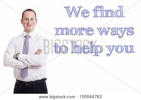 We Find More Ways To Help You